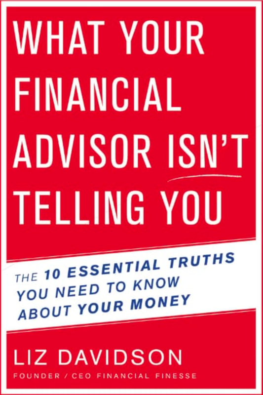 What Your Financial Advisor Isn't Telling You: The 10 Essential Truths You Need to Know About Your Money' By Liz Davidson