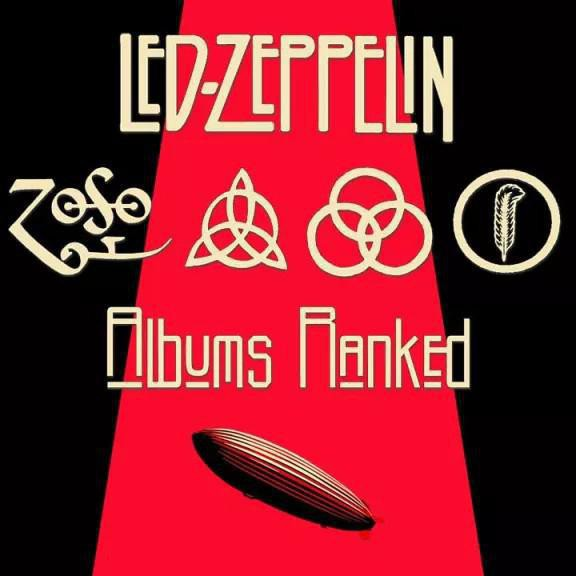 Led Zeppelin Albums Ranked From Worst to Best – the Ultimate Guide