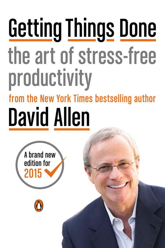 """""""Getting Things Done"""" by David Allen"""