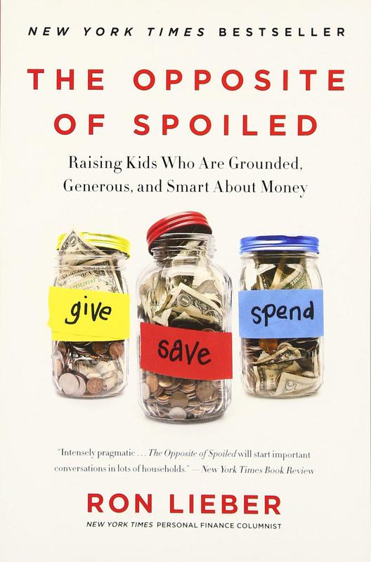 The Opposite of Spoiled: Raising Kids Who Are Grounded, Generous, and Smart About Money'By Ron Lieber