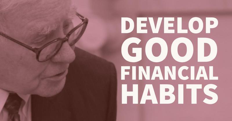 Warren Buffett: Develop Good Financial Habits