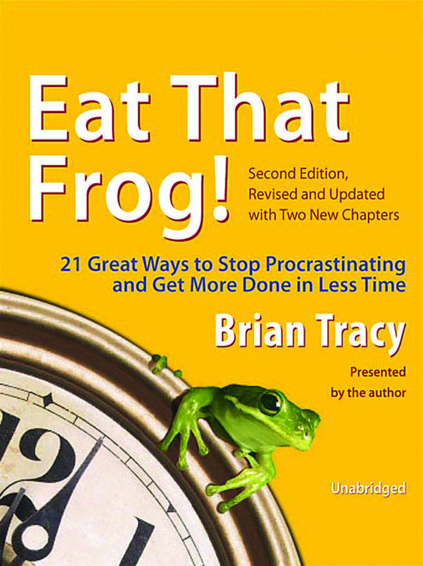 """""""Eat That Frog!"""" by Brian Tracy"""