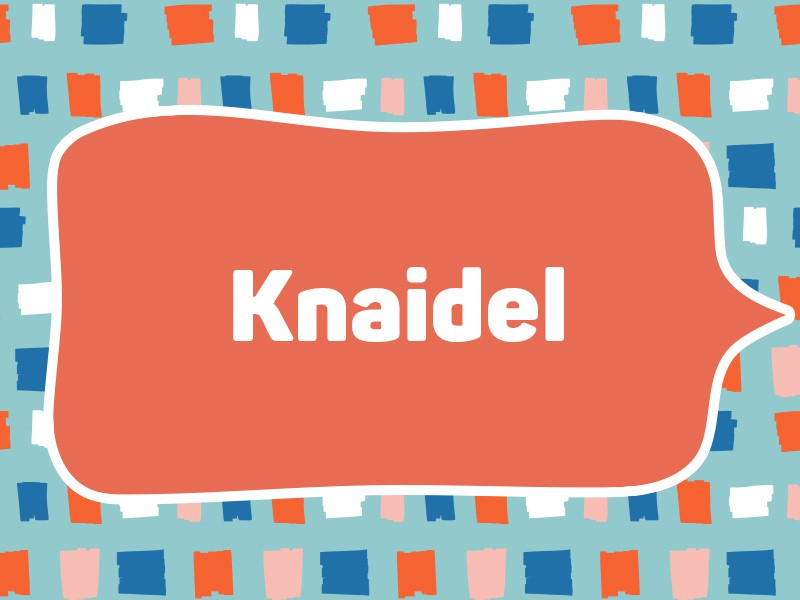 2013: Knaidel