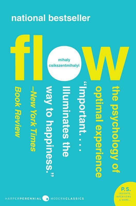 """""""Flow"""" by Mihaly Csikszentmihalyi"""