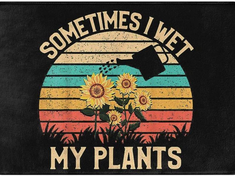 Sometimes I wet my plants funny doormat