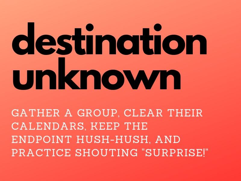 unknown destinations
