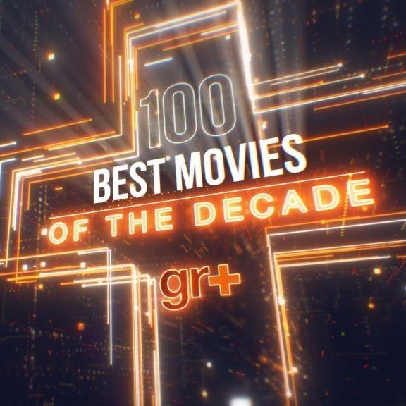 The 100 Best Movies of the Decade