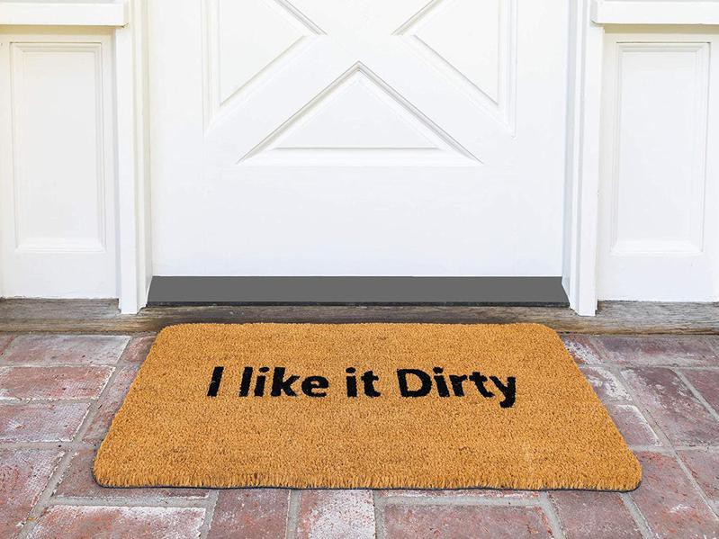 I like it dirty doormat