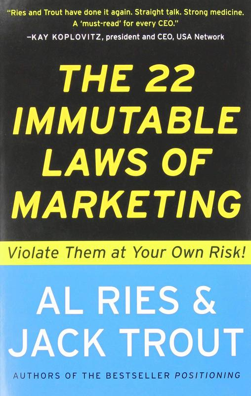 """""""The 22 Immutable Laws of Marketing"""" by Al Ries and Jack Trout"""