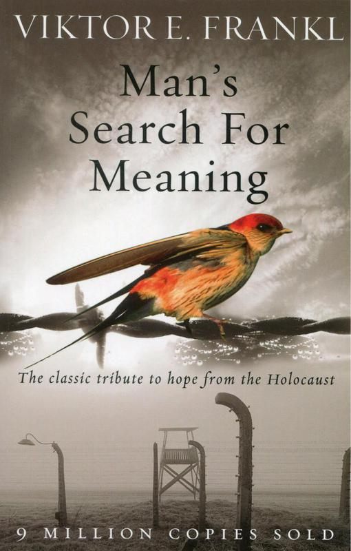 """""""Man's Search for Meaning"""" by Viktor E. Frankl"""