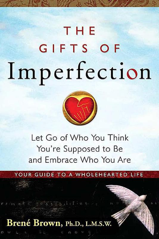 """""""The Gifts of Imperfection"""" by Brene Brown"""