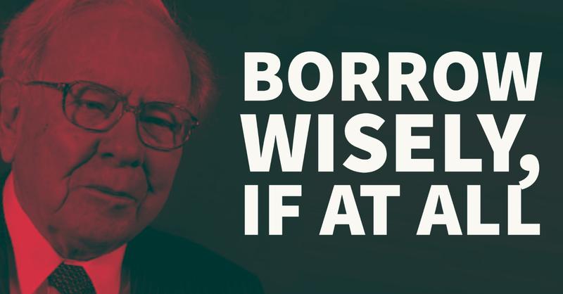 Warren Buffett: Borrow Wisely, If At All