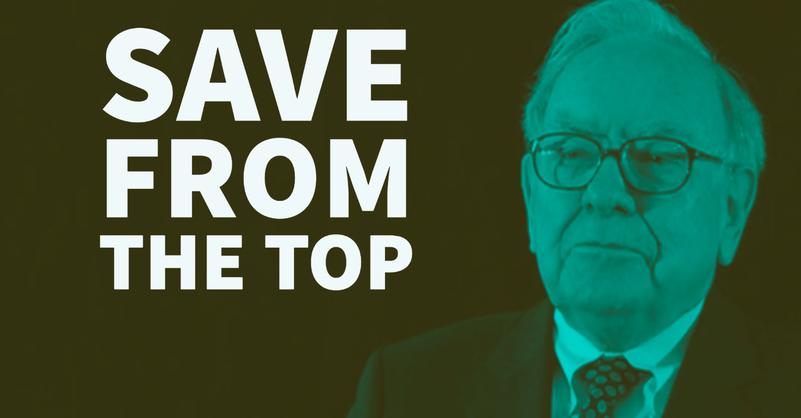Warren Buffett: Save from the Top