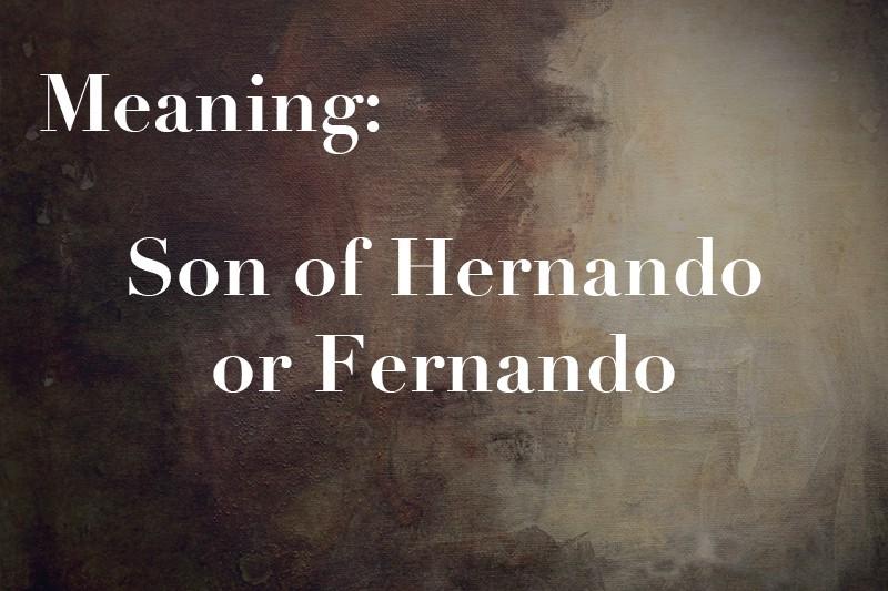 Son of Hernando or Fernando