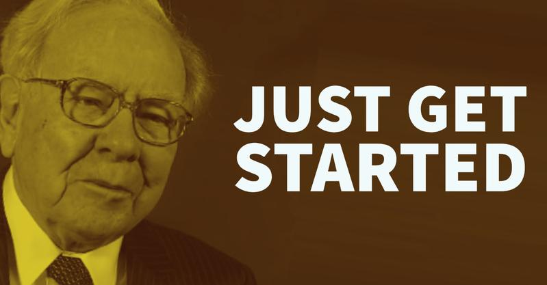 Warren Buffett: Just Get Started