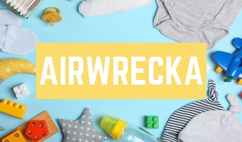 Bad Baby Names: Airwrecka