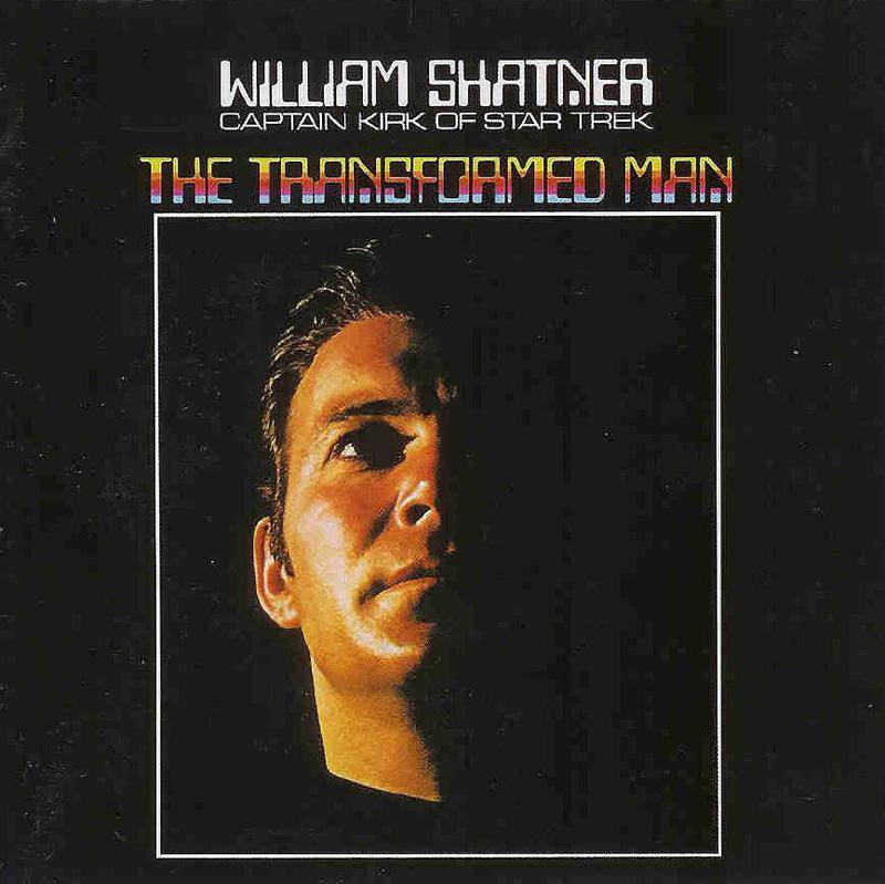 "Shatner's album ""The Transformed Man"" features the actor juxtaposing Shakespeare and pop songs in spoken word."