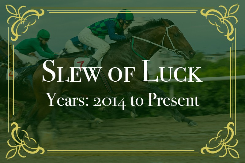 Slew Of Luck