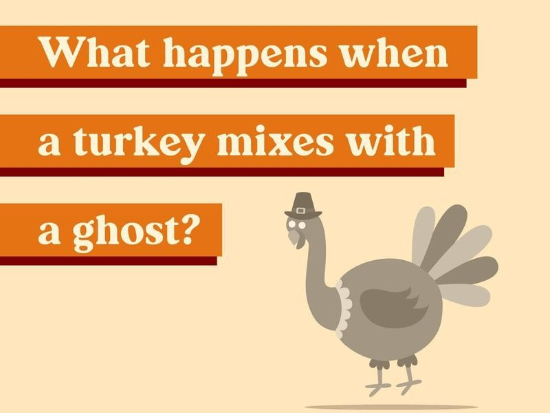 What happens when a turkey mixes with a ghost?