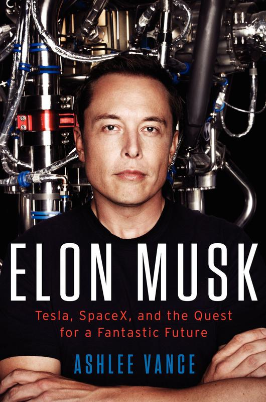 """Elon Musk"" by Ashlee Vance"