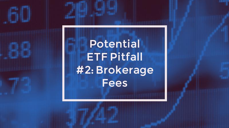 Potential ETF Pitfall #2: Brokerage Fees