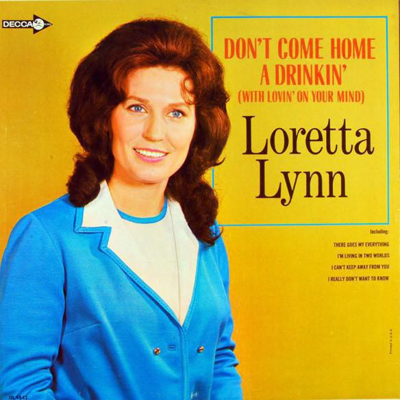 Don't Come Home a' Drinkin (With Lovin' on Your Mind)