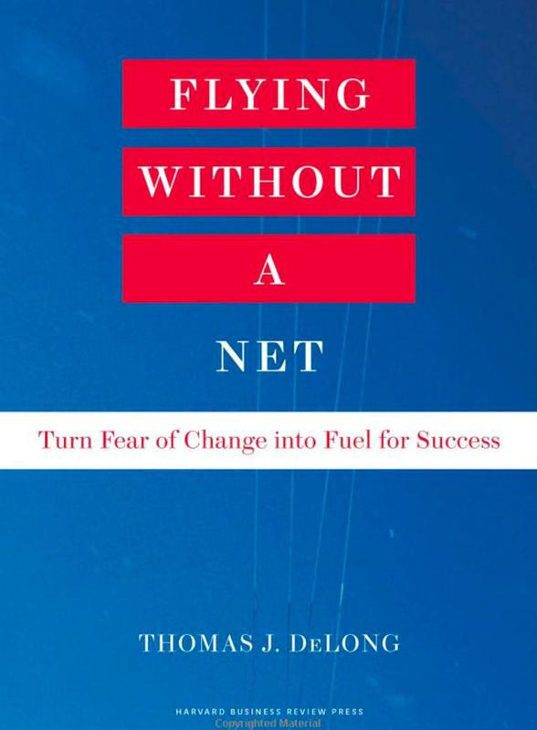 """""""Flying Without a Net"""" by Thomas J. DeLong"""