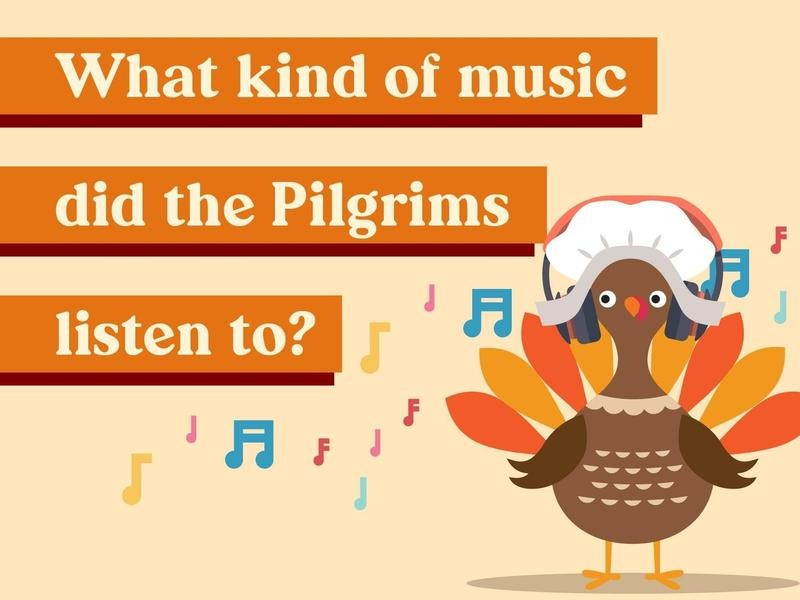 What kind of music did the Pilgrims listen to?