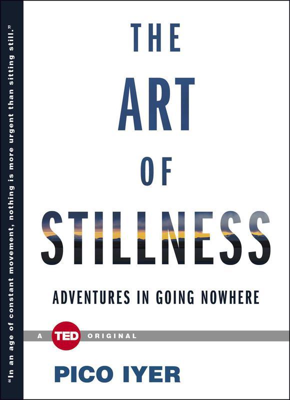 """The Art of Stillness"" by Pico Iyer"