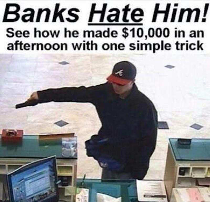 Banks hate him