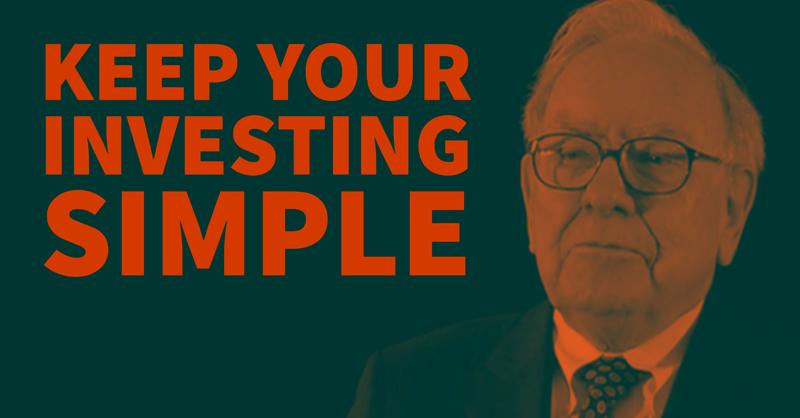 Warren Buffett: Keep Your Investing Simple...