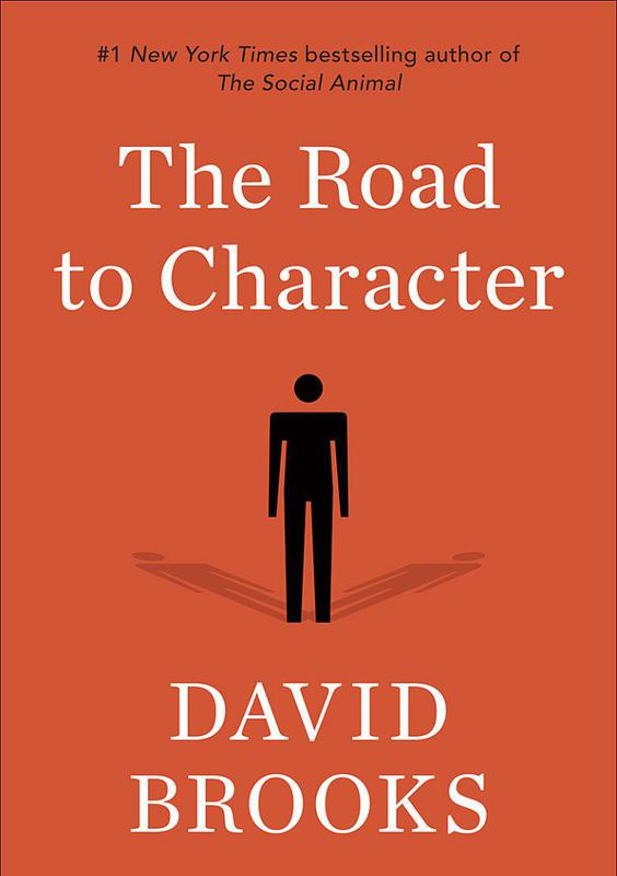 """""""The Road to Character"""" by David Brooks"""