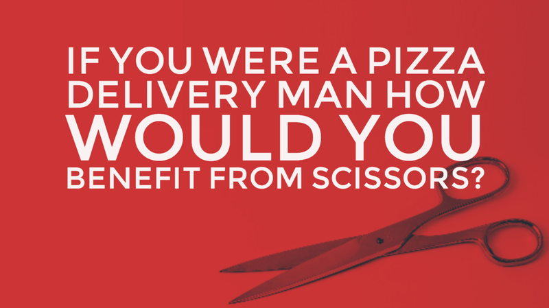 If you were a pizza delivery man how would you benefit from scissors?