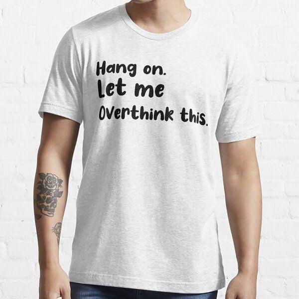 Funny Overthinking Shirts