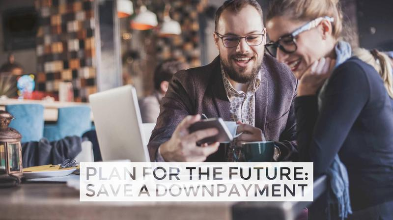 Save for a Downpayment on Your First Home