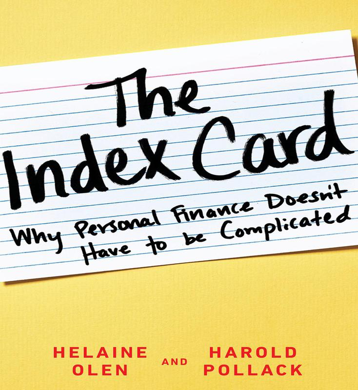 The Index Card: Why Personal Finance Doesn't Have to be Complicated' By Helaine Olen& Harold Pollack