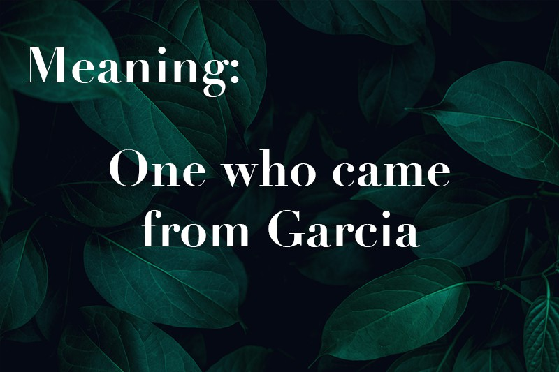 one who came from Garcia
