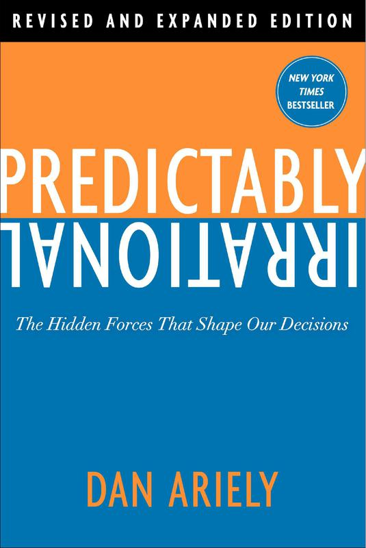 """""""Predictably Irrational"""" by Dan Ariely"""