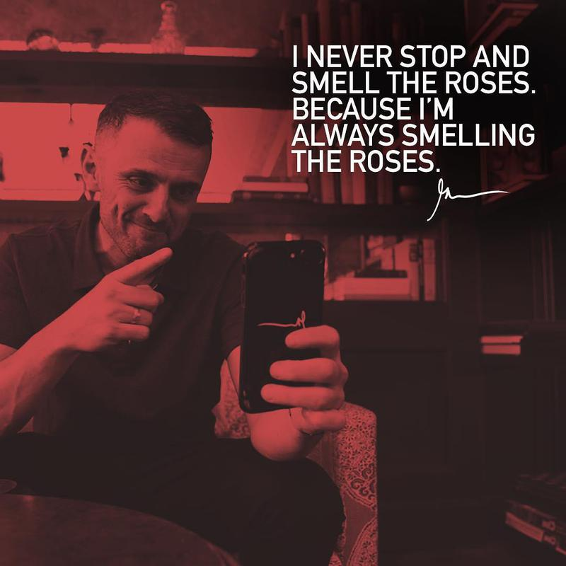 Gary Vee smelling the roses