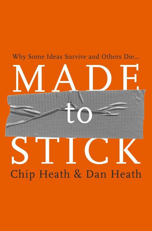 """Made to Stick"" by Chip Heath and Dan Heath"
