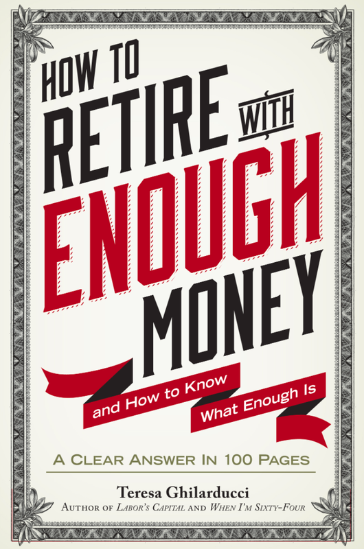 How To Retire With Enough Money: And How To Know What Enough Is' By Teresa Ghilarducci