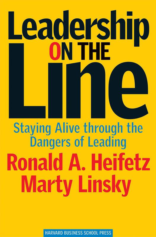 """""""Leadership on the Line"""" by Martin Linsky and Ronald A. Heifetz"""