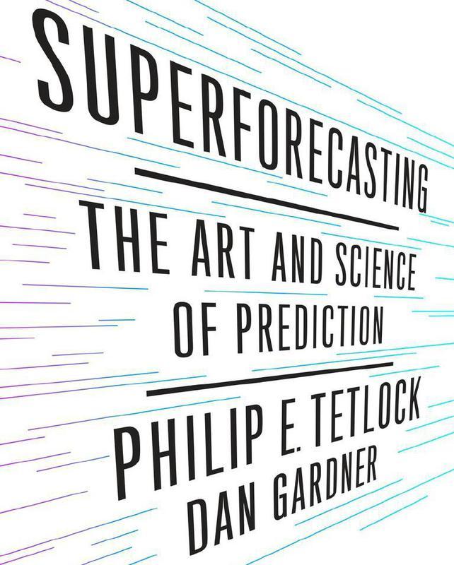 """Superforecasting"" by Philip E. Tetlock"