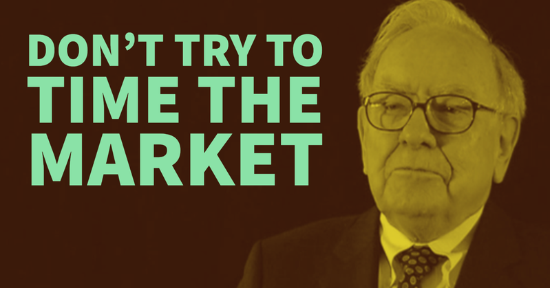 Warren Buffett: Don't Try To Time the Market