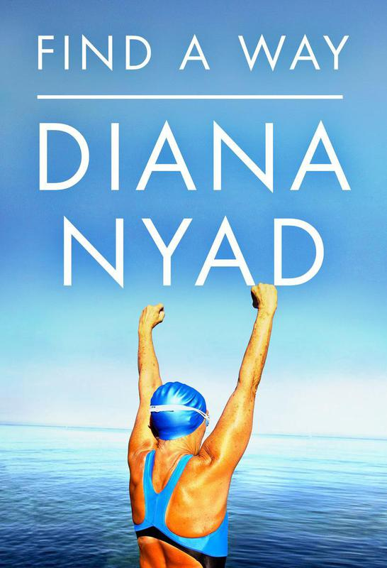 """""""Find a Way"""" by Diana Nyad"""
