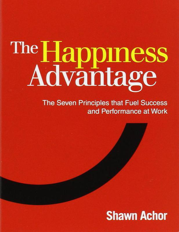 """""""The Happiness Advantage"""" by Shawn Achor"""