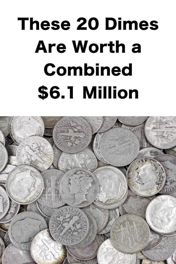 These 20 Dimes Are Worth a Combined $6 1 Million | Work + Money
