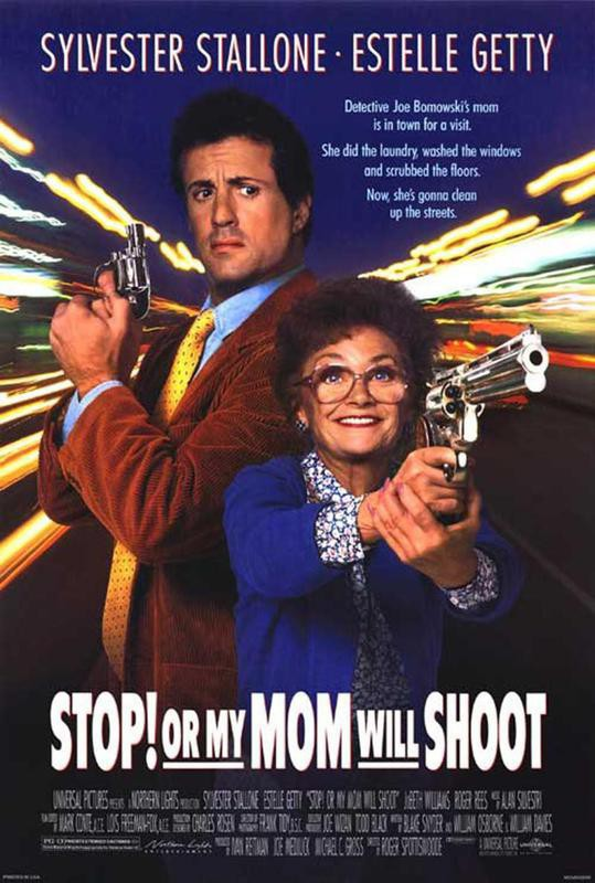 Stop! Or My Mom Will Shoot!