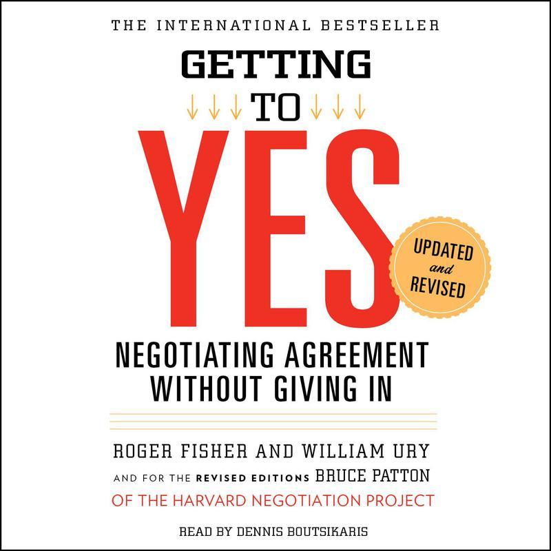 """""""Getting to Yes"""" by Roger Fisher, William Ury, and Bruce Patton"""