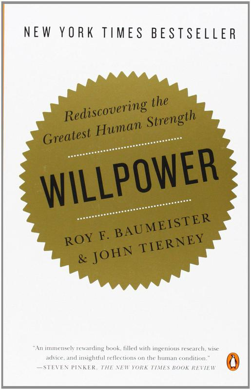 """""""Willpower"""" by Roy F. Baumeister and John Tierney"""